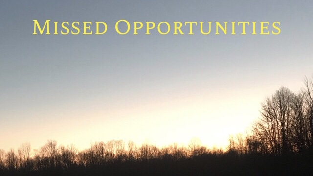 Missed Opportunities- a Bible Study